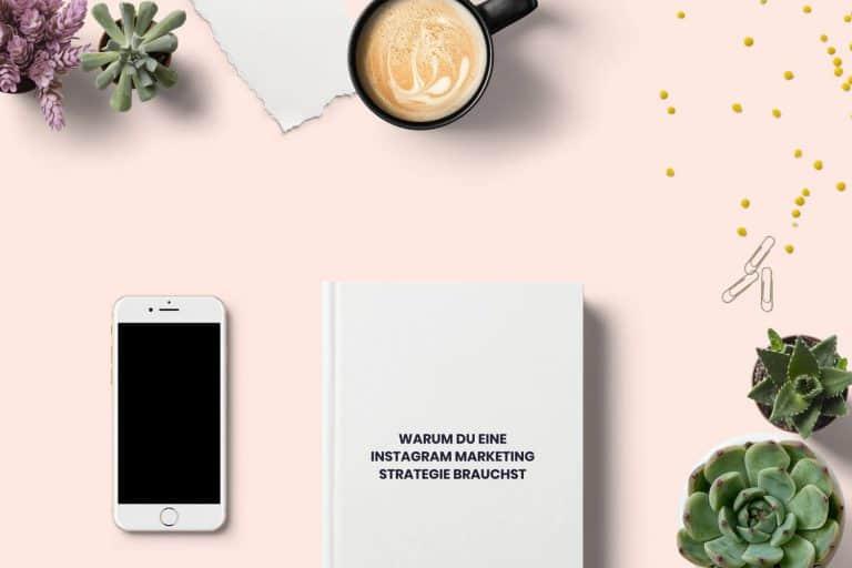 Instagram für kleine Unternehmen: Warum du eine Strategie brauchst