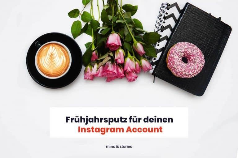 Frühjahrsputz für deinen Instagram Account + kostenlose Checkliste