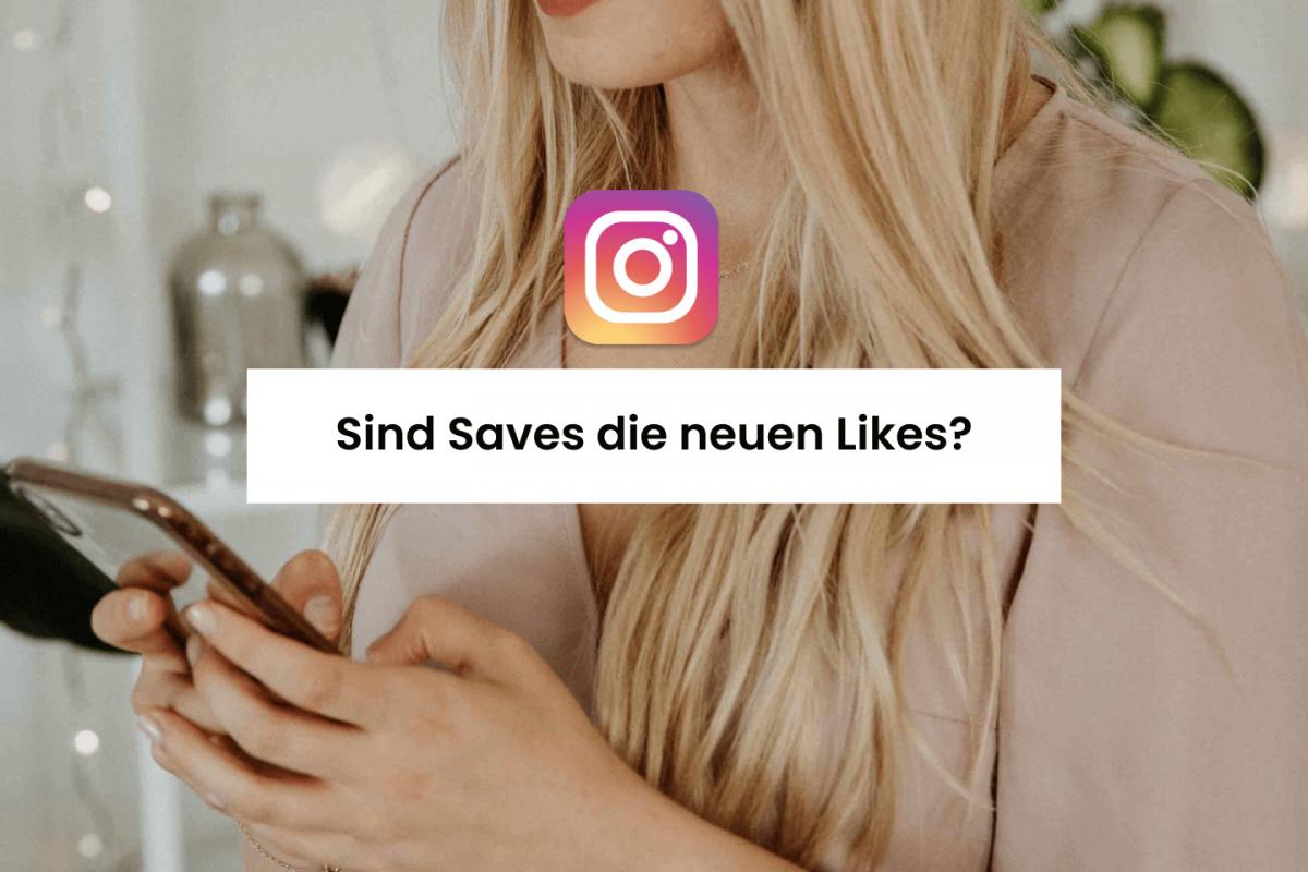 Sind Saves die neuen Likes auf Instagram?