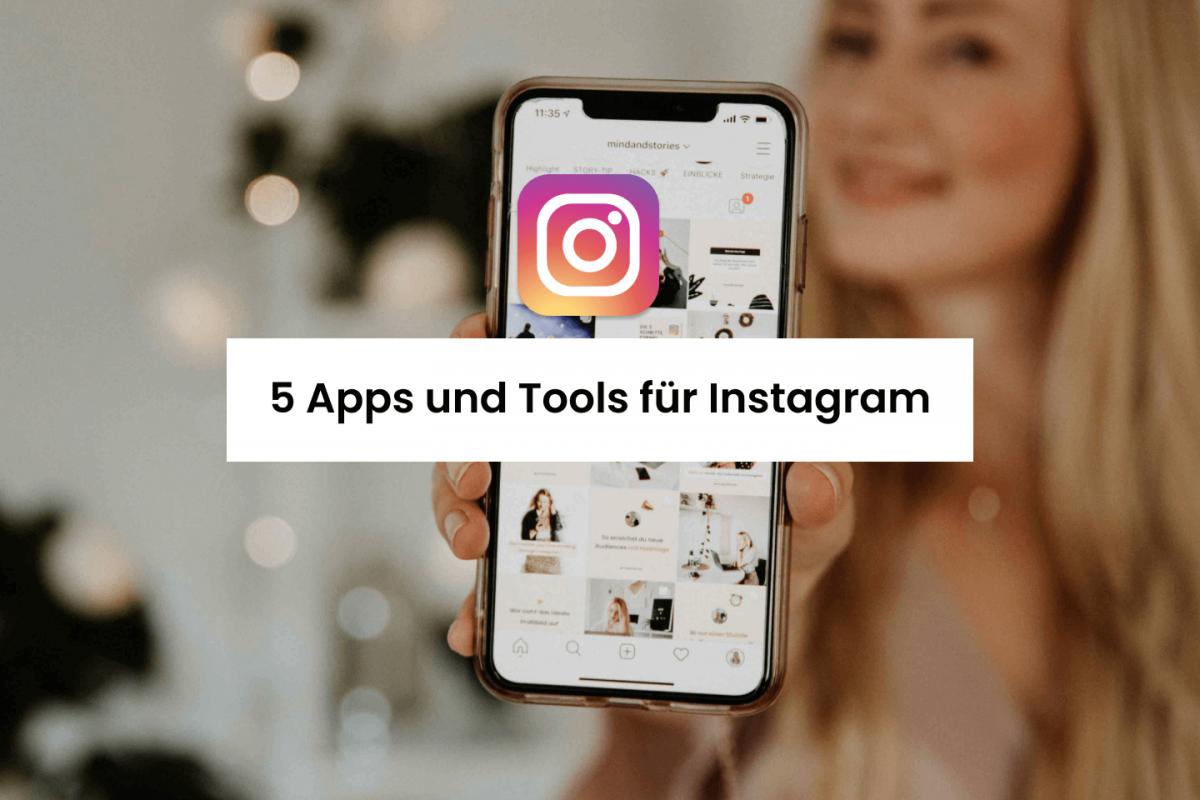 5 Apps und Tools für dein Instagram Marketing