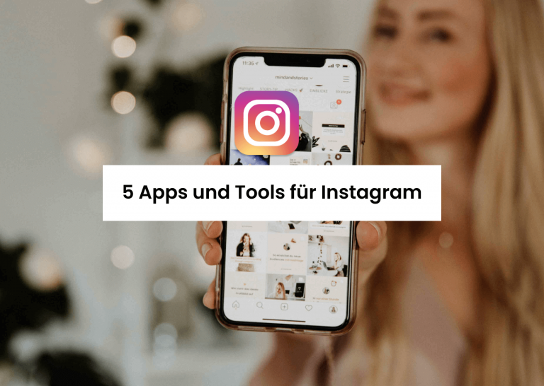 5 Apps und Tools für dein Instagram Marketing